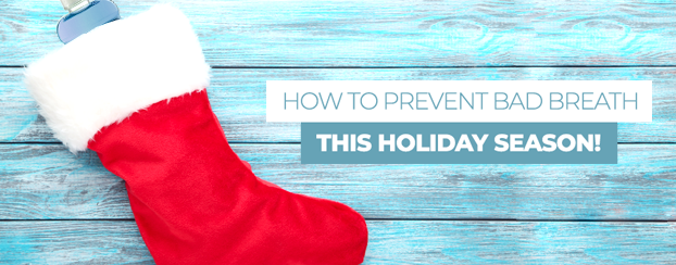 How to prevent bad breath this holiday season!