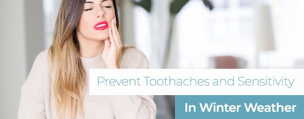 Prevent toothaches and sensitivity in winter weather