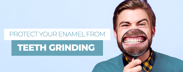 Protect your Enamel from Teeth Grinding
